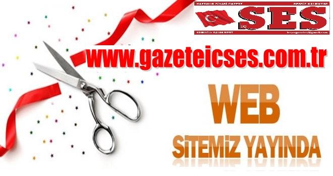 WEB SİTEMİZ; WWW.GAZETEİCSES.COM.TR YAYINDA